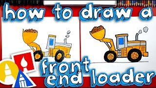 How To Draw A Front End Loader Construction Truck