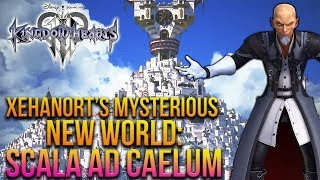 Kingdom Hearts 3 - Xehanort's Mysterious New World: Scala Ad Caelum