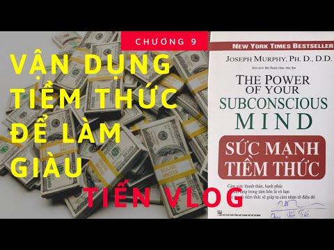 Sức Mạnh Tiềm Thức Sách Nói Chương 9 ll Tiến Vlog ll 20 Ngày Thử Thách Cùng SMTT