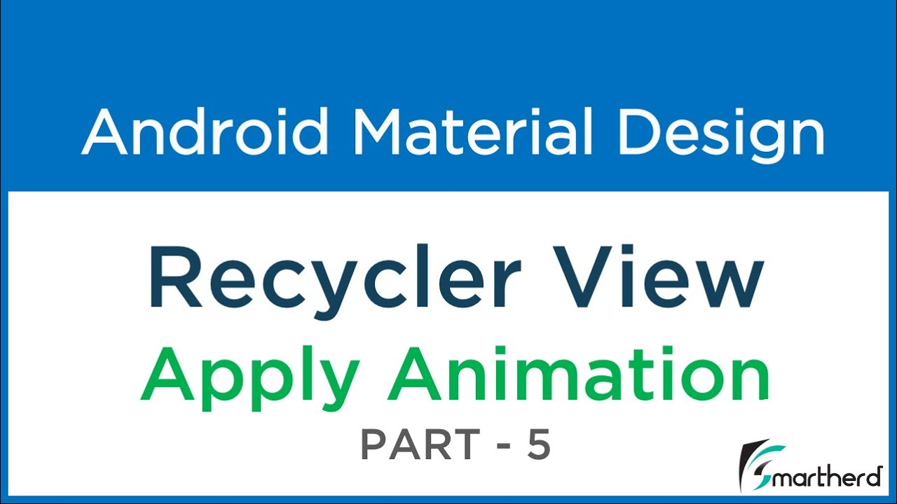 #210 Android Recycler View- Apply ANIMATION on List Items : Material Design  - Part - 5
