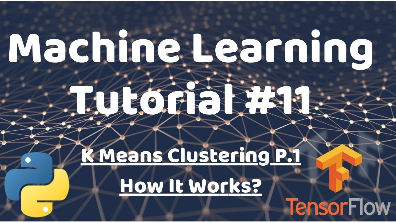 Python Machine Learning Tutorial #11 - How K Means Clustering Works