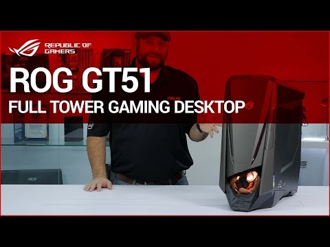 Introducing the ROG GT51 Full Tower Gaming Desktop with 2x GTX1080's!
