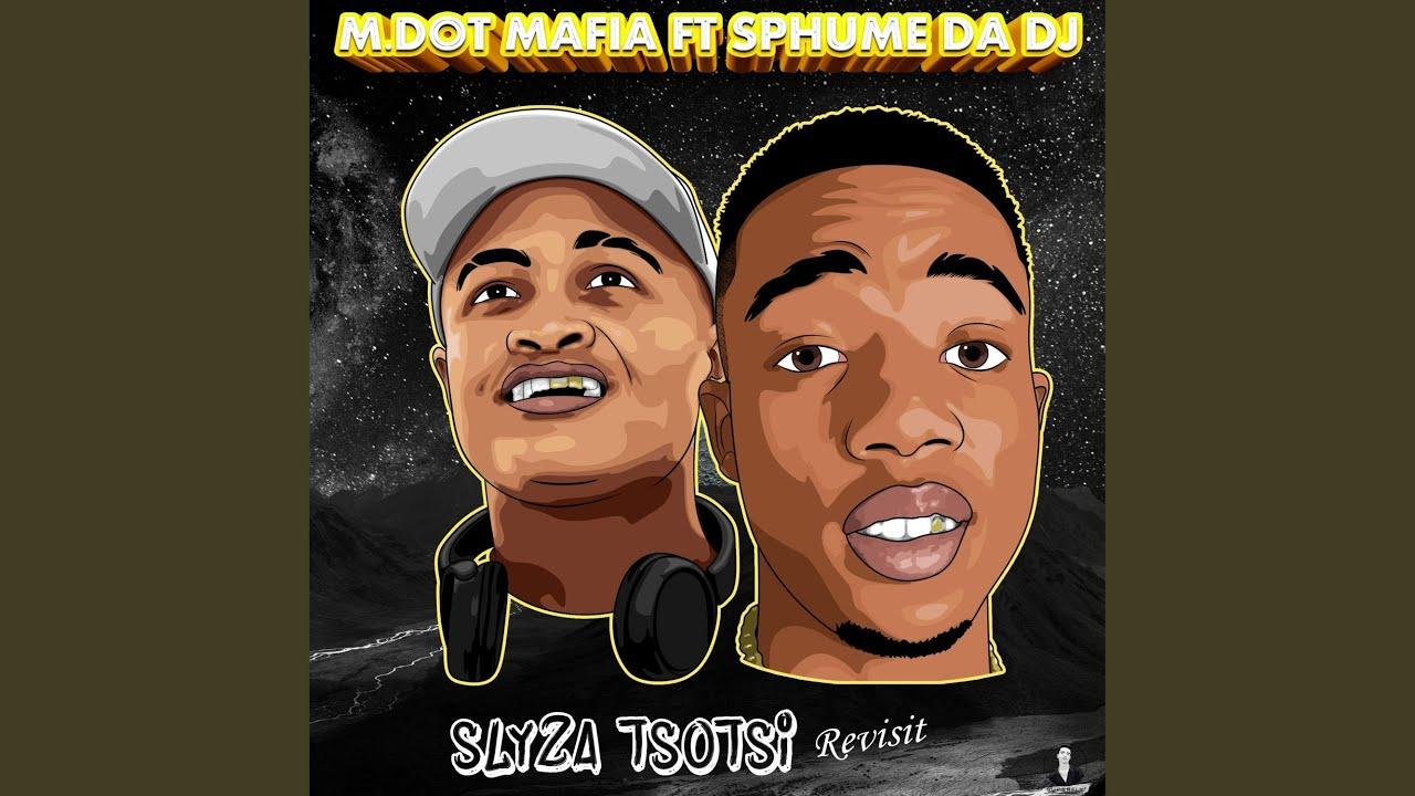 Download Slyza Tsotsi (Revisit) (feat. Sphume Da DJ)
