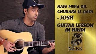 Haye Mera Dil - Josh -  (LEAD) Guitar Lesson by VEER KUMAR
