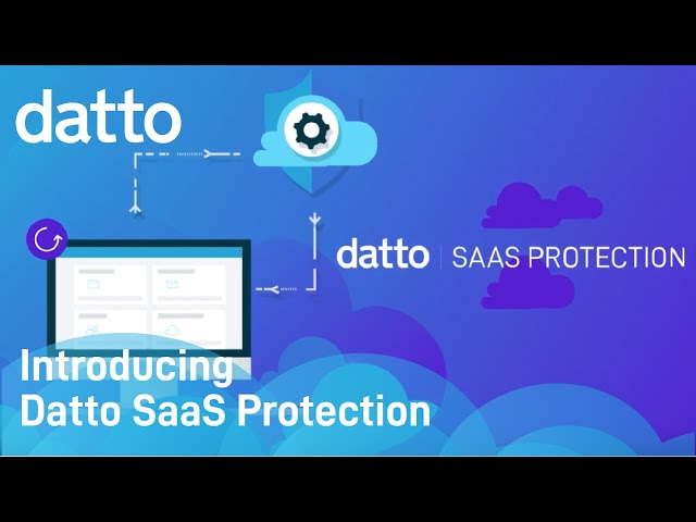 Introducing Datto SaaS Protection