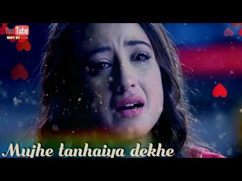 Mujhe Tanhaiyan Dekar | Akele Tanha | Very Sad Whatsapp Status Video Song | Rok | New Status 2018