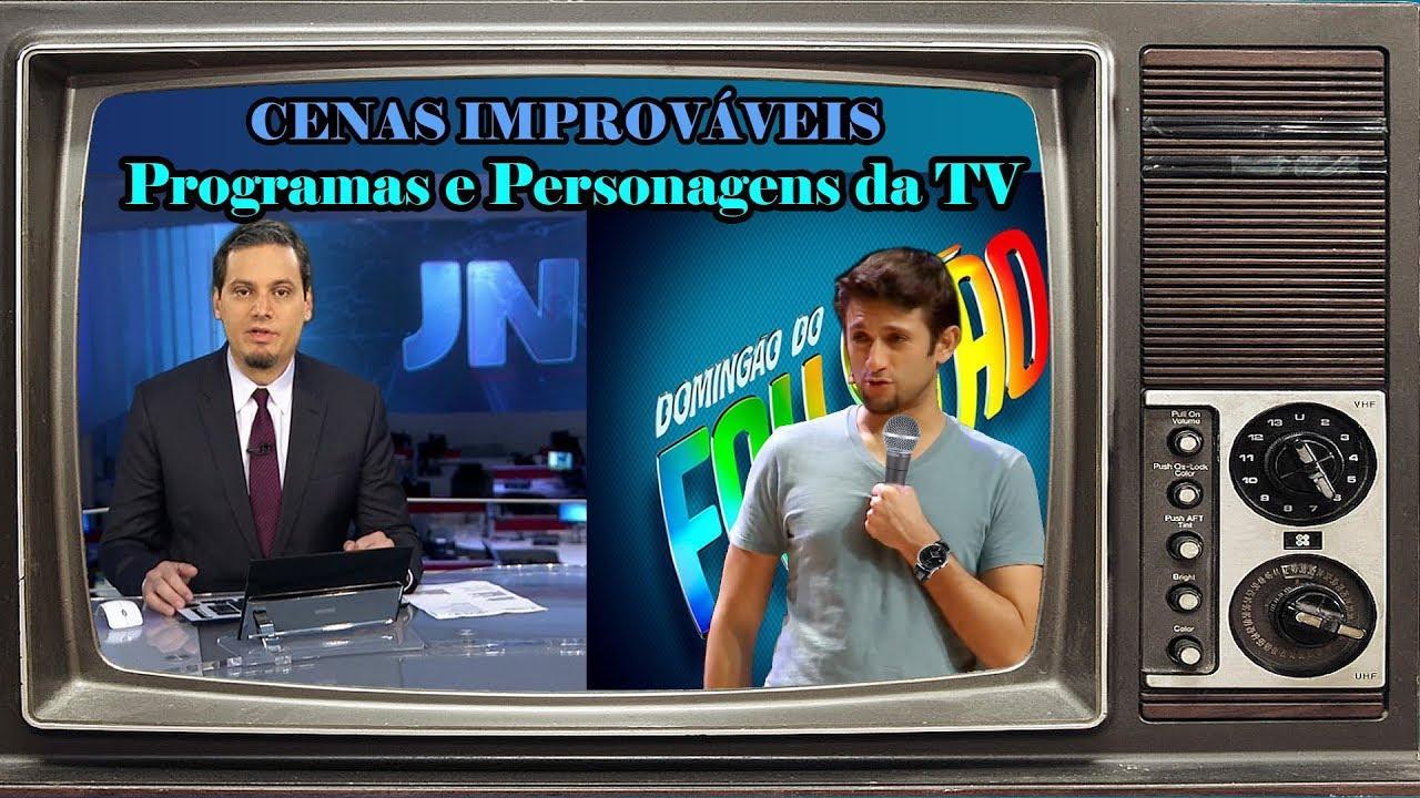Cenas Improváveis - Programas de TV