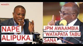 LIVE MAGAZETI: Nape alipuka, JPM asema wapinzani watapata tabu sana