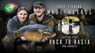 Korda Carp Fishing Masterclass Vol 6: Back To Basix Pt.2 (Solid Bags) | Rob Burgess 2019