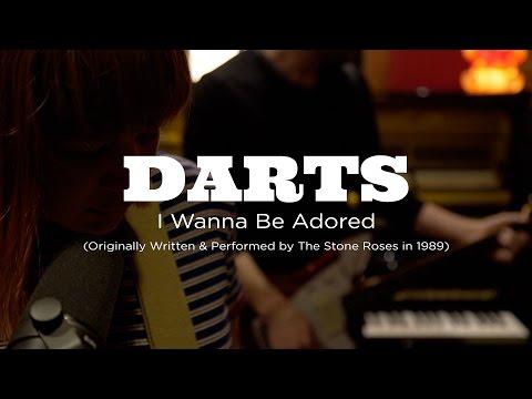 DARTS - I Wanna Be Adored (The Stone Roses)