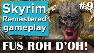 Skyrim Remastered PS4 gameplay #9 - Fus Roh Do'h!