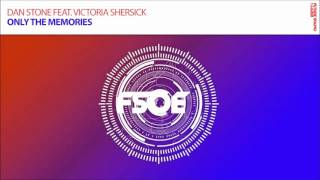 Dan Stone feat Victoria Shersick - Only The Memories *OUT NOW!*