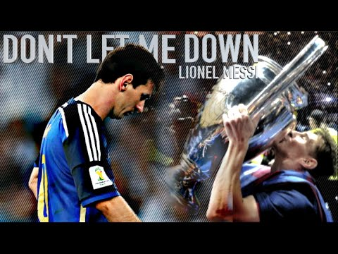 Lionel Messi ● Don't Let Me Down - Emotions, Goals & Skills | HD