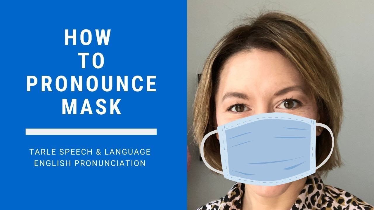How to Pronounce MASK - American English Pronunciation Lesson