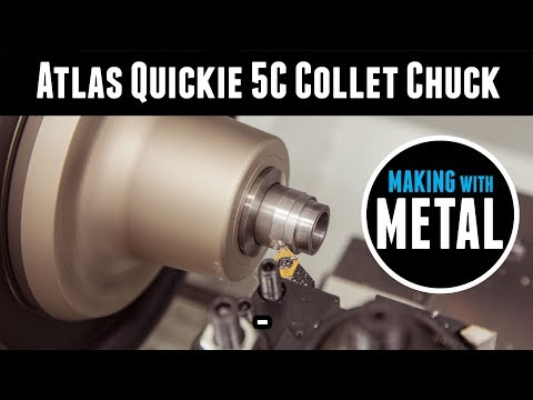 Atlas 5C Quickie Collet Chuck: An Ideal Lathe Workholding