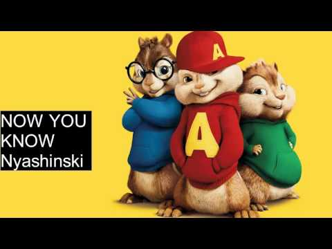 Nyashinski - Now You Know (Chipmunk Version)