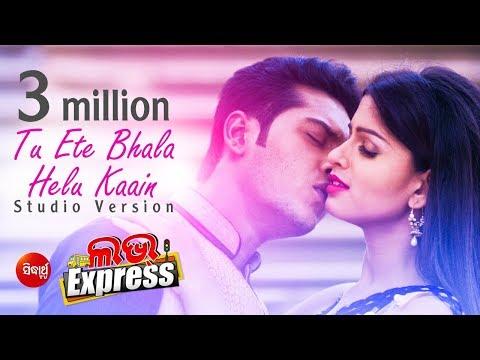 "Tu Ete Bhala Helu Kain | Romantic Song of new film ""Love Express"" I Swayam Padhi & Nibedita"