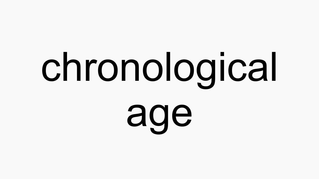 How to pronounce chronological age