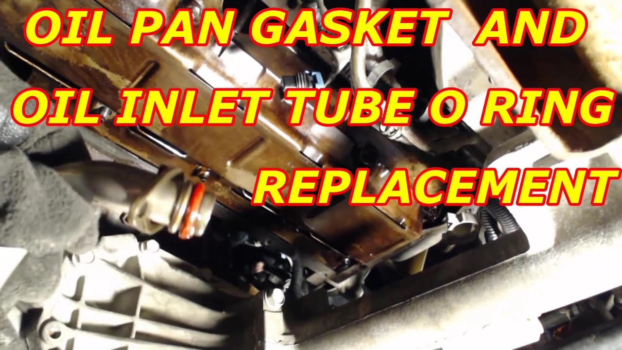 Oil Pan Gasket Replacementoil Pump Inlet Tube O Ring Replacement 2015 Chevy Traverse Filter Location 2000 Tahoe 53