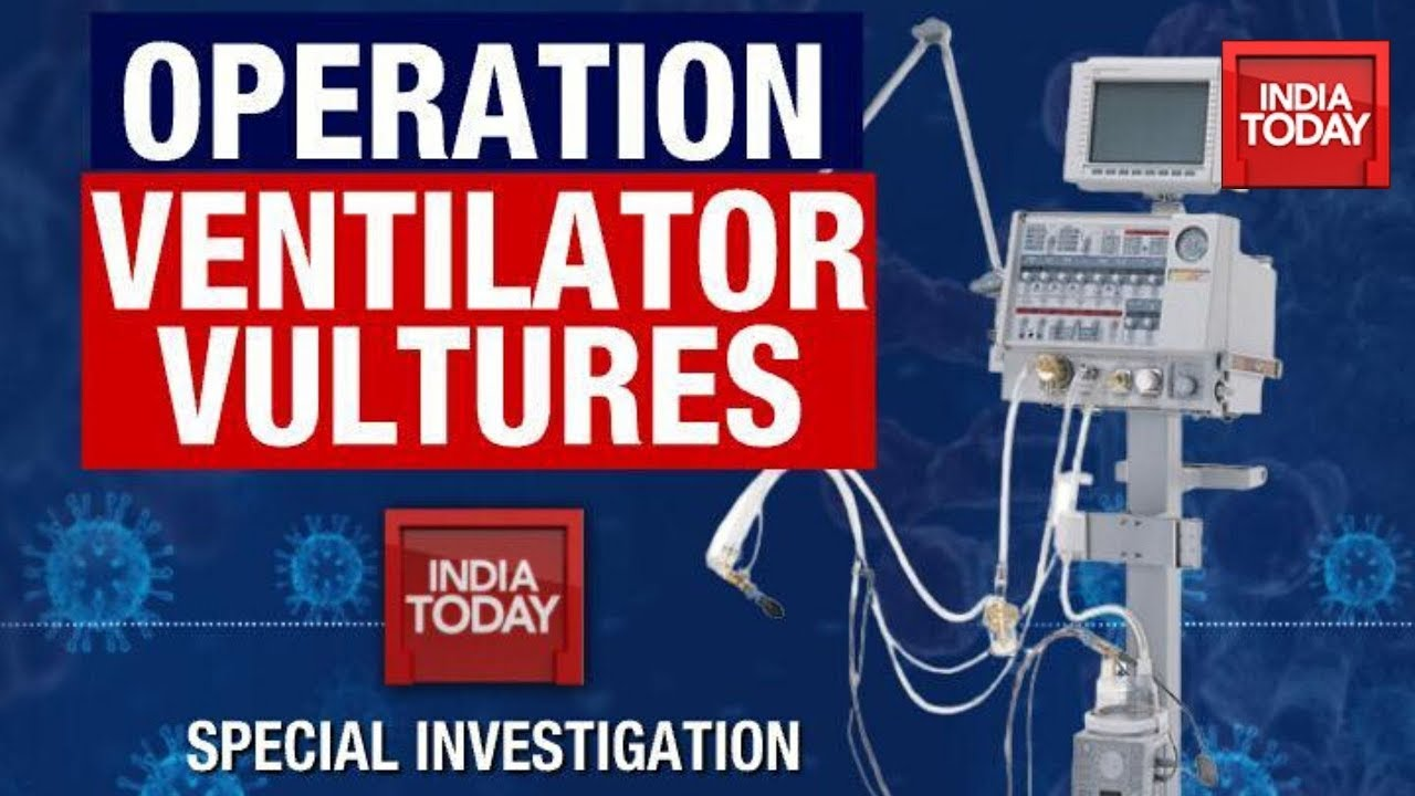Operation Ventilator Vultures: India Today Exposes Stockpiling & Price-gouging Of Ventilators
