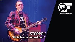 STOPPOK - Nicht besser komm könn (live durch den Welterbefilter)