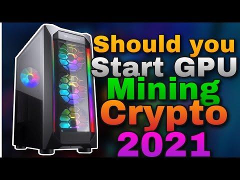 Should You Start GPU Mining Crypto 2021