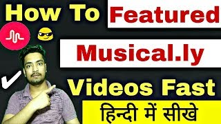How To Get Featured On Musically Fast | Featured Musically Video In Hindi