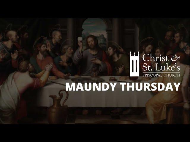 04.09.20 - Maundy Thursday Liturgy