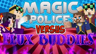 Minecraft Magic Police #77 - Magic Police Vs Flux Buddies
