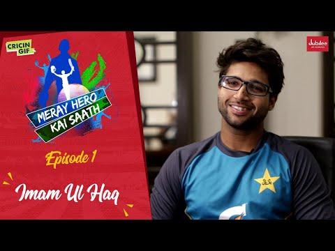 Meray Hero Kai Saath - Episode 1: Imam-ul-Haq Edition