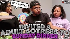 I INVITED A P**N STAR TO MONIQUE'S SUNDAY DINNER... SHE WAS FEELING MIKE!!!