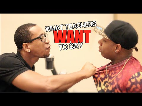 What Teachers Say vs What Teachers WANT To Say (part 1)
