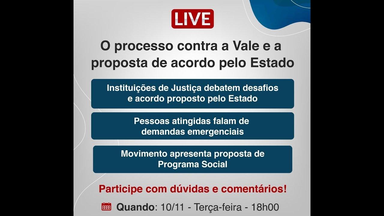 Acompanhe a live sobre processo contra a Vale e a proposta de acordo pelo Estado