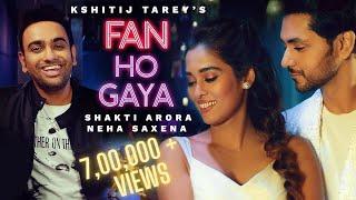 Fan Ho Gaya  Kshitij Tarey  Gurpreet Saini & Gautam Sharma Shakti Arora & Neha Saxena  Vikrant Kirar