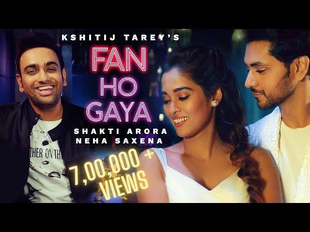 Fan Ho Gaya| Kshitij Tarey |Gurpreet Saini & Gautam Sharma|Shakti Arora & Neha Saxena| Vikrant Kirar