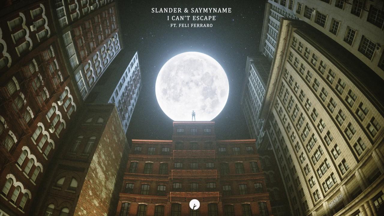 Slander  SAYMYNAME  'I Can't Escape' ile ilgili görsel sonucu
