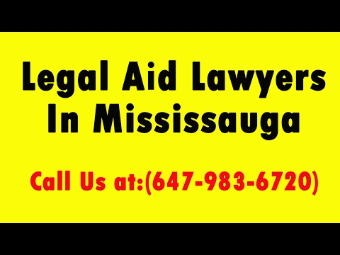Legal Aid Lawyers In Mississauga   Call (647-983-6720)