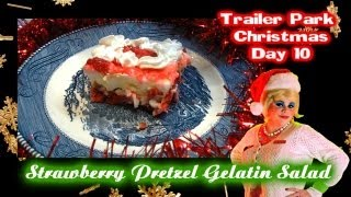 Strawberry Pretzel Gelatin Salad : Day 10 Trailer Park Christmas