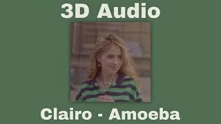 Clairo- Amoeba // 3D Audio