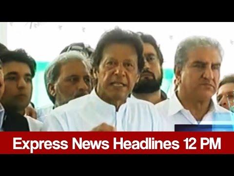 Express News Headlines - 12:00 PM - 21 April 2017