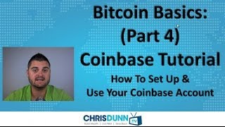 "Bitcoin Basics (Part 4) - ""Coinbase Tutorial"""