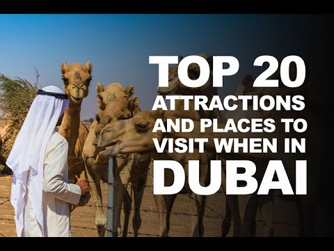 TOP 20 ATTRACTIONS TO SEE, WHEN IN DUBAI