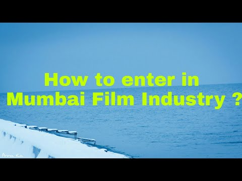 How to enter in TV/FILM Industry of MUMBAI ?