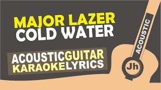 Major Lazer - Cold Water (feat. Justin Bieber & MØ) Karaoke Version