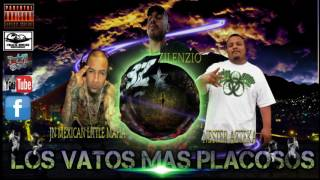 NESTER ft  JN Mexican Little Mafia fT ZILENZIO- LOS VATOS MAS PLAKOSOS