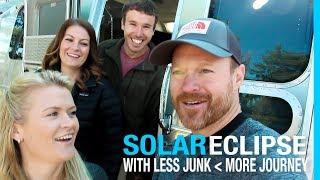 "SOLAR ECLIPSE ""TOTALITY"" WITH LESS JUNK MORE JOURNEY (RV MEET-UP IN THE GRAND TETONS)"