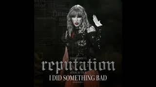 Taylor Swift - I Did Something Bad - (Stadium Version Instrumental) *LINK BELOW* (READ DESCRIPTION) Video