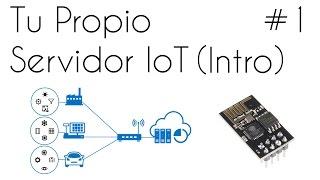 📡 IOT TUTORIAL - INTERNET OF THINGS - Tu propio Servidor IoT - Cap #1