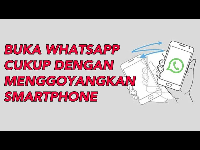 Cara Membuka WhatsApp Hanya dengan Menggoyangkan HP