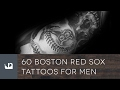 60 Boston Red Sox Tattoos For Men